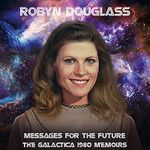 Messages from the Future- The Galactica 1980 Memoirs - Cover.jpg